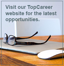 Visit our TopCareers website to find our latest opportunities